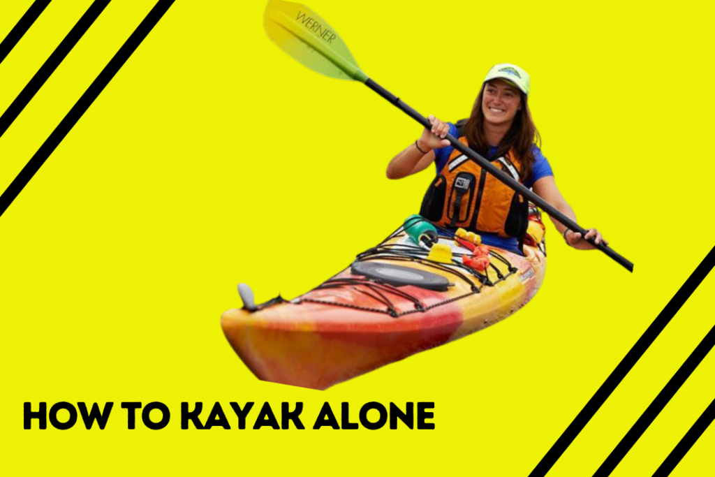 How to Kayak Alone